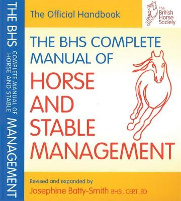 BHS Complete Manual of Horse and Stable Management - BHS Official Handbook (Paperback)
