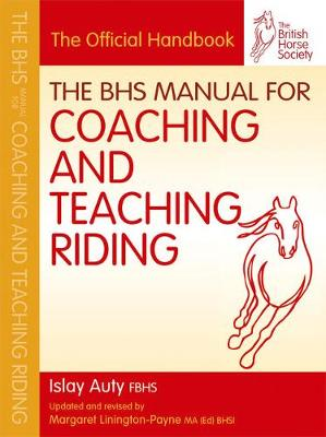 BHS Manual for Coaching and Teaching Riding - BHS Official Handbook (Paperback)