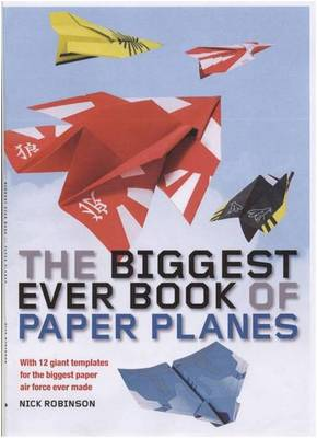 The Biggest Ever Book of Paper Planes (Paperback)