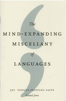 The Mind-Expanding Miscellany of Languages: 501 Tongue Tripping Facts (Hardback)