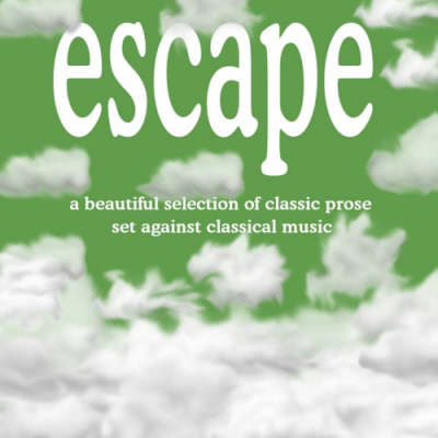 Escape: A Beautiful Selection of Classic Prose Set Against Classical Music (CD-Audio)