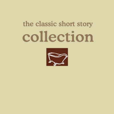 The Classic Short Story Collection: A Collection of Classic Short Stories (CD-Audio)