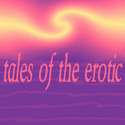 Tales of the Erotic: A Collection of Erotic Tales to Get You Hot Under the Collar (CD-Audio)