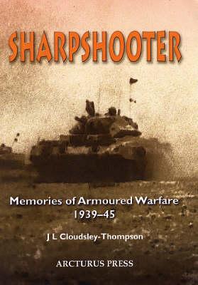 Sharpshooter: Memories of Armoured Warfare 1939-45 (Paperback)