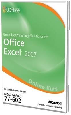 Grundlagentraining Fur Microsoft Office Excel 2007 Prufung 77-602 Offizielles Online Kurs (CD-ROM)