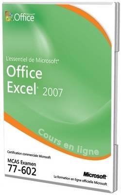 L'essentiel De Microsoft Office Excel 2007 Examen 77-602 Cours En Ligne Officielle (CD-ROM)