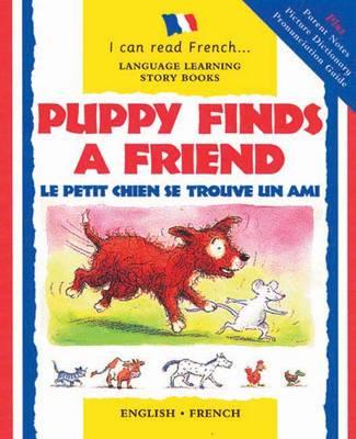Puppy Finds a Friend: Le Petit Chien Se Trouve Un Ami - I Can Read French S. (Paperback)