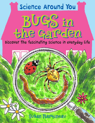 Bugs in the Garden - Science Around You 2 (Paperback)