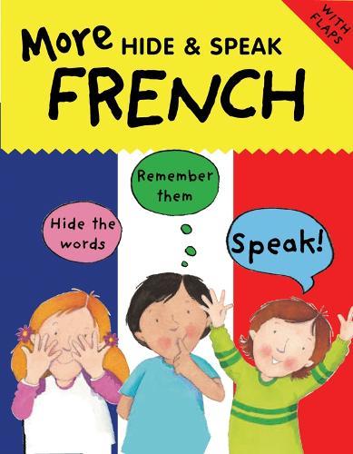 More Hide and Speak French - Hide & Speak 6 (Paperback)