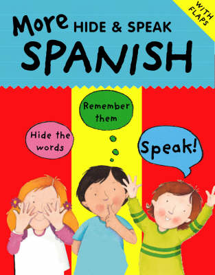 More Hide and Speak Spanish - Hide & Speak 7 (Paperback)