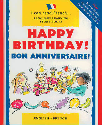 Happy Birthday!: Bon Anniversaire! - I Can Read French S. (Paperback)