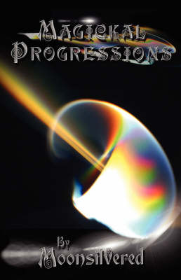 Magickal Progressions: (an Old-fashioned Primer) (Paperback)