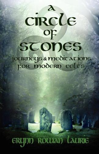 A Circle of Stones: Journeys and Meditations for Modern Celts (Paperback)