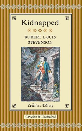 Kidnapped: Being the memoirs of the adventures of David Balfour in the year 1751 (Hardback)