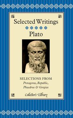Selections from Protagoras, Republic, Phaedrus and Gorgias - Collector's Library (Hardback)