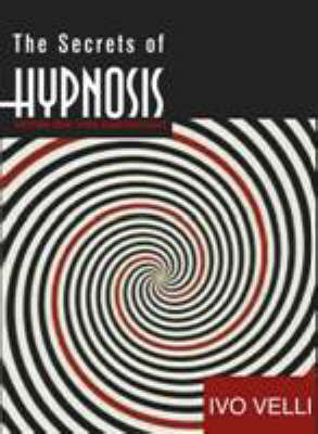The Secrets of Hypnosis: Tapping into Your Subconscious (Paperback)
