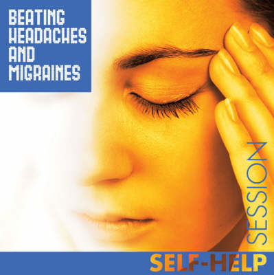 Beating Headaches and Migraines - Hypnotic Session S. (CD-Audio)