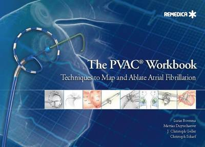 The PVAC(R) Workbook: Techniques to Map and Ablate Atrial Fibrillation (Hardback)