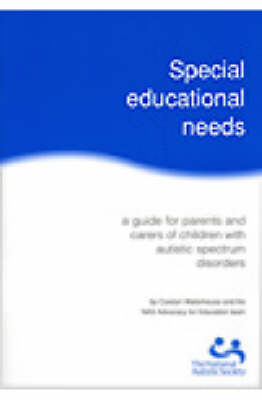 Special Educational Needs: A Guide for Parents and Carers of Children with Autistic Spectrum Disorders (Hardback)