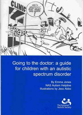 Going to the Doctor: A Guide for Children with Autistic Spectrum Disorder (Paperback)