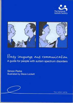 Body Language and Communication: A Guide for People with Autistic Spectrum Disorders (Paperback)