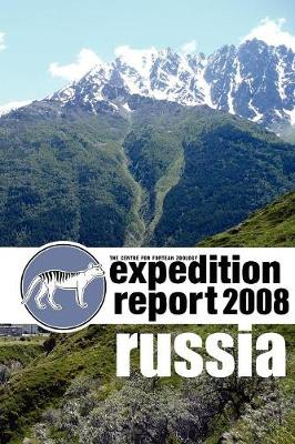 Cfz Expedition Report: Russia 2008 (Paperback)
