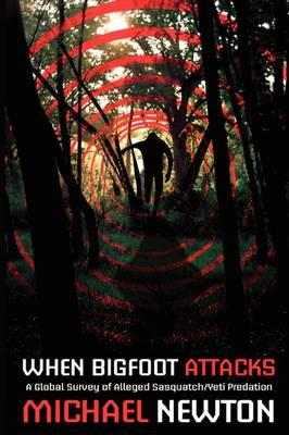 When Bigfoot Attacks (Paperback)