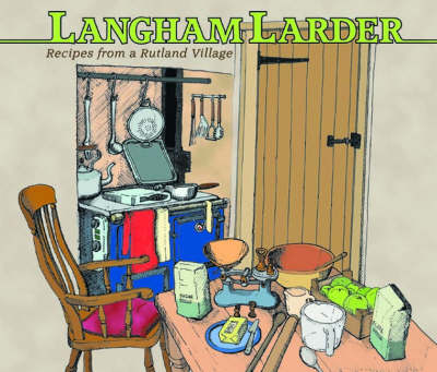 Langham Larder: Recipes from a Rutland Village (Paperback)
