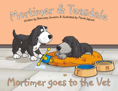 Mortimer Goes to the Vet - Mortimer and Teasdale v. 2 (Paperback)