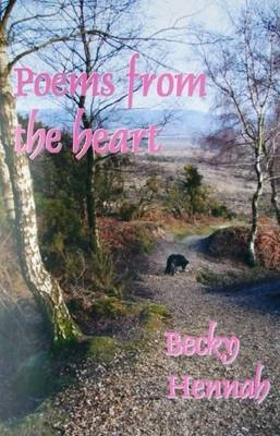 Poems from the Heart: The Poetry of Multi Talented Poet, Teacher, and Flying Officer RAFVR(T) Becky Hennah (Paperback)