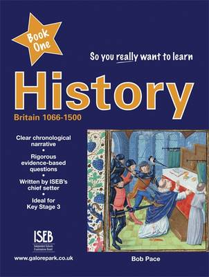 So You Really Want to Learn History: Book 1: A Textbook for Key Stage 3 and Common Entrance (Paperback)