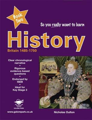 So You Really Want to Learn History: Book 2: A Textbook for Key Stage 3 and Common Entrance - So You Really Want to Learn 2 (Paperback)