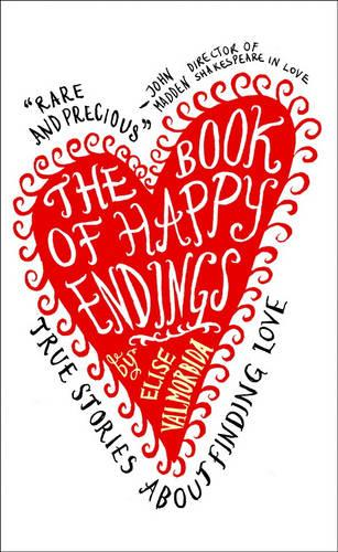 The Book of Happy Endings: True Stories About Finding Love (Hardback)