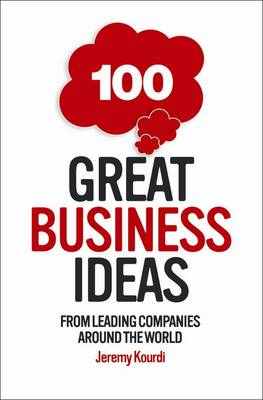 100 Great Business Ideas: From Leading Companies Around the World (Paperback)