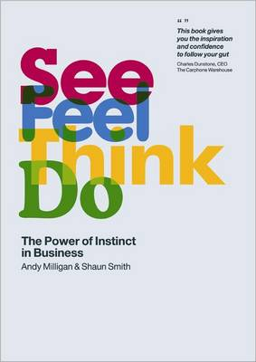 See Feel Think Do: The Power of Instinct in Business (Paperback)