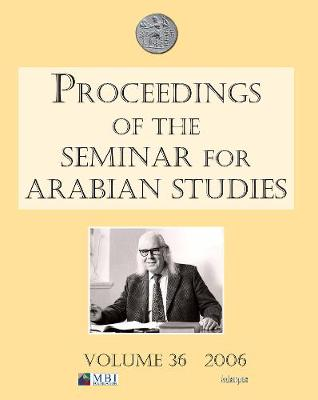 Proceedings of the Seminar for Arabian Studies: Papers from the Thirty-ninth Meeting of the Seminar for Arabian Studies (Paperback)