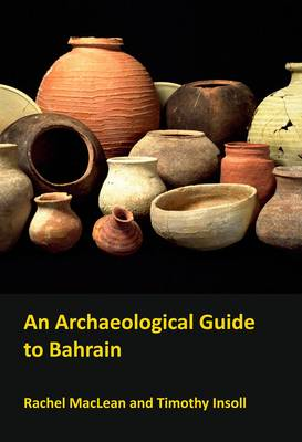 An Archaeological Guide to Bahrain (Paperback)