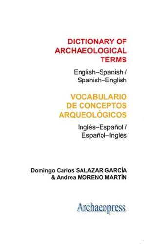 Dictionary of Archaeological Terms: English-Spanish/ Spanish-English (Paperback)