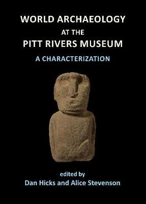 World Archaeology at the Pitt Rivers Museum: A Characterization (Paperback)