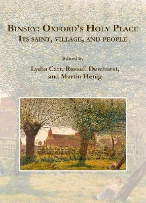 Binsey: Oxford's Holy Place: Its saint, village, and people (Paperback)