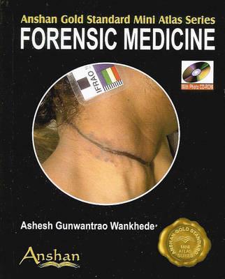 Mini Atlas of Forensic Medicine - Anshan Gold Standard Mini Atlas