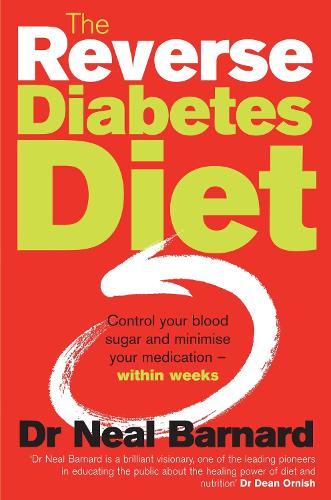 The Reverse Diabetes Diet: Control your blood sugar and minimise your medication - within weeks (Paperback)
