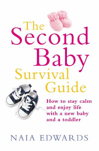 The Second Baby Survival Guide: How to stay calm and enjoy life with a new baby and a toddler (Paperback)