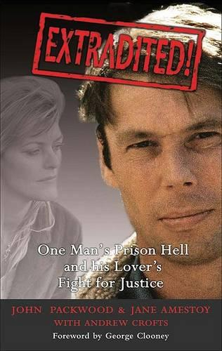 Extradited: One Man's Prison Hell and His Lover's Fight for Justice (Hardback)