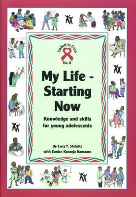 My Life - Starting Now: Knowledge and skills for young adolescents - Called to Care 8 (Paperback)