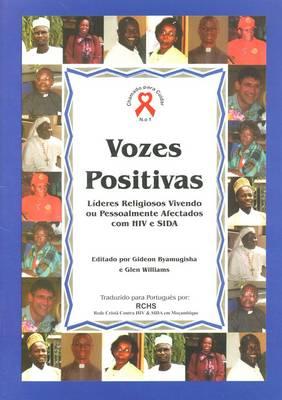 Vozes Positivas: Lideres Religiosos Vivendo ou Pessoalmente Afectados com HIV e SIDA - Chamado para Cuidar 1 (Paperback)