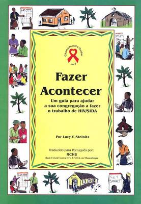 Fazer Acontecer: Um guia para ajudar a sua congregacao a fazer o trabalho de HIV/SIDA - Chamado para Cuidar 2 (Paperback)