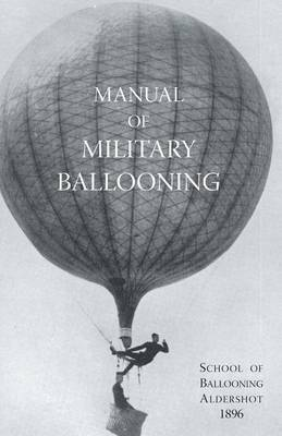 Manual of Military Ballooning (Paperback)