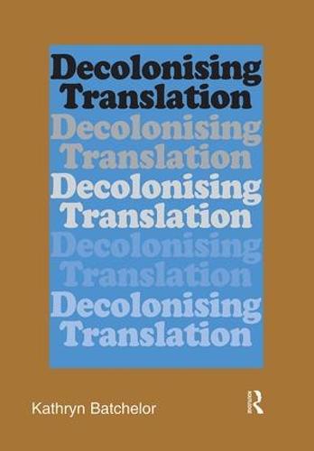 Decolonizing Translation: Francophone African Novels in English Translation (Paperback)
