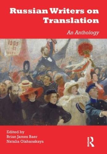 Russian Writers on Translation: An Anthology (Paperback)